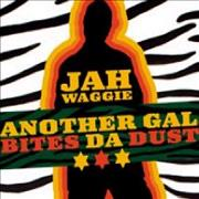 Click here for more info about 'Jah Waggie - Another Gal Bites Da Dust'