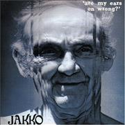 Click here for more info about 'Jakko - Are My Ears On Wrong?'