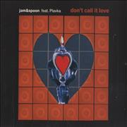 Click here for more info about 'Jam & Spoon - Don't Call It Love'