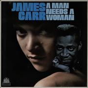 Click here for more info about 'James Carr - A Man Needs A Woman'