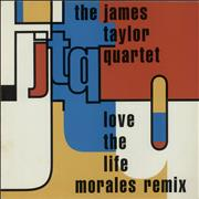 Click here for more info about 'James Taylor Quartet - Love The Life (Morales Remixes)'