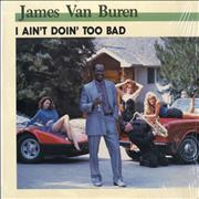 Click here for more info about 'James Van Buren - I Ain't Doin' Too Bad'