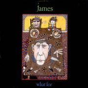 Click here for more info about 'James - What For'