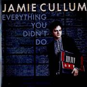 Click here for more info about 'Jamie Cullum - Everything You Didn't Do'