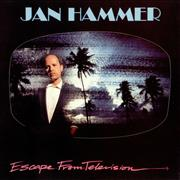 Click here for more info about 'Jan Hammer - Escape From Television'