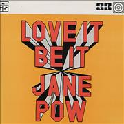 Click here for more info about 'Jane Pow - Love It Be It'
