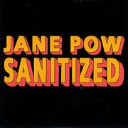 Click here for more info about 'Jane Pow - Sanitized'
