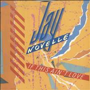 Click here for more info about 'Jay Novelle - If This Ain't Love'