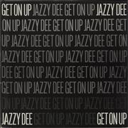 Click here for more info about 'Jazzy Dee - Get On Up - titled P/S'