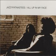Click here for more info about 'Jazzyfatnastees - All Up In My Face'