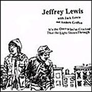 Click here for more info about 'Jeffrey Lewis - It's The Ones Who've Cracked That The Light Shines Through'