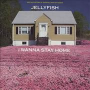 Click here for more info about 'Jellyfish - I Wanna Stay Home'