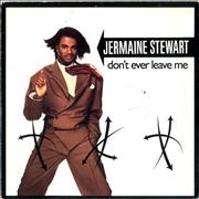 Click here for more info about 'Jermaine Stewart - Don't Ever Leave Me'