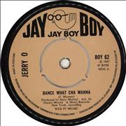 Click here for more info about 'Jerry O - Dance What Cha Wanna'