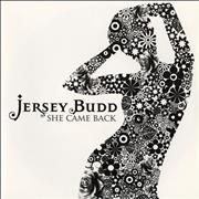 Click here for more info about 'Jersey Budd - She Came Back'