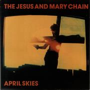 Click here for more info about 'The Jesus & Mary Chain - April Skies'