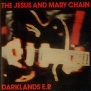 Click here for more info about 'The Jesus & Mary Chain - Darklands EP'