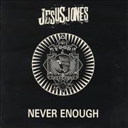 Click here for more info about 'Jesus Jones - Never Enough'