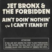 Click here for more info about 'Jet Bronx & The Forbidden - Ain't Doin' Nothin' - Red Vinyl'