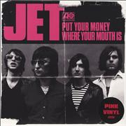Click here for more info about 'Jet - Put Your Money Where Your Mouth Is - Pink Vinyl'
