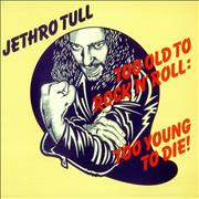Click here for more info about 'Jethro Tull - Too Old To Rock 'N' Roll: Too Young To Die!'