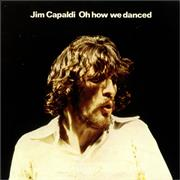 Click here for more info about 'Jim Capaldi - Oh How We Danced - 1st'