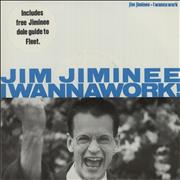 Click here for more info about 'Jim Jiminee - I Wanna Work!'