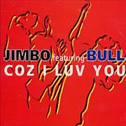 Click here for more info about 'Jimbo featuring Bull - Coz I Luv You'