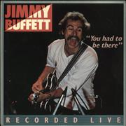 Click here for more info about 'Jimmy Buffett - You Had To Be There - Recorded Live'
