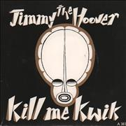 Click here for more info about 'Jimmy The Hoover - Kill Me Kwik'