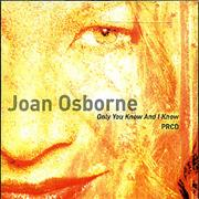 Click here for more info about 'Joan Osborne - Only You Know And I Know'