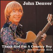 Click here for more info about 'John Denver - Thank God I'm A Country Boy - His Greatest Hits'