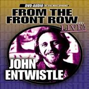 Click here for more info about 'John Entwistle - Live From The Front Row'
