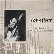 Click here for more info about 'John Hiatt - Child Of The Wild Blue Yonder'