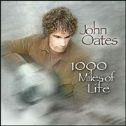 Click here for more info about 'John Oates - 1000 Miles Of Life'
