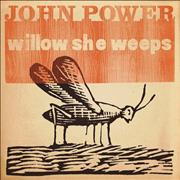 Click here for more info about 'John Power - Willow She Weeps'