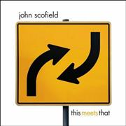 Click here for more info about 'John Scofield - This Meets That'