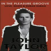 Click here for more info about 'John Taylor - In The Pleasure Groove - Love, Death & Duran Duran'