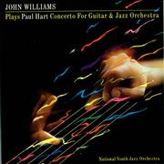 Click here for more info about 'John Williams (Guitarist) - Plays Paul Hart Concerto For Guitar & Jazz Orchestra'