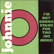 Click here for more info about 'Johnnie O - I'm Not Gonna Stand For This (No More)'