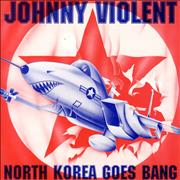 Click here for more info about 'Johnny Violent - North Korea Goes Bang'
