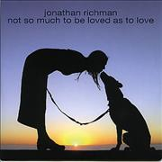 Click here for more info about 'Jonathan Richman & The Modern Lovers - Not So Much To Be Loved As To Love'