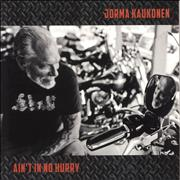 Click here for more info about 'Jorma Kaukonen - Ain't In No Hurry'