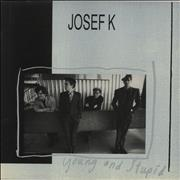 Click here for more info about 'Josef K - Young And Stupid/ Endless Soul'