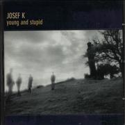 Click here for more info about 'Josef K - Young And Stupid'
