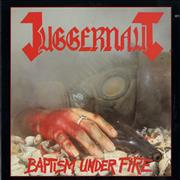 Click here for more info about 'Juggernaut - Baptism Under Fire'