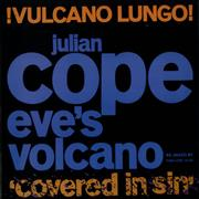 Click here for more info about 'Julian Cope - Eve's Volcano/Vulcano Lungo + Poster'