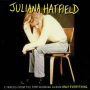 Click here for more info about 'Juliana Hatfield - Only Everything Sampler'