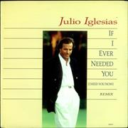 Click here for more info about 'Julio Iglesias - If I Ever Needed You (I Need You Now)'