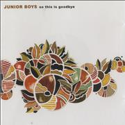 Click here for more info about 'Junior Boys - So This Is Goodbye'